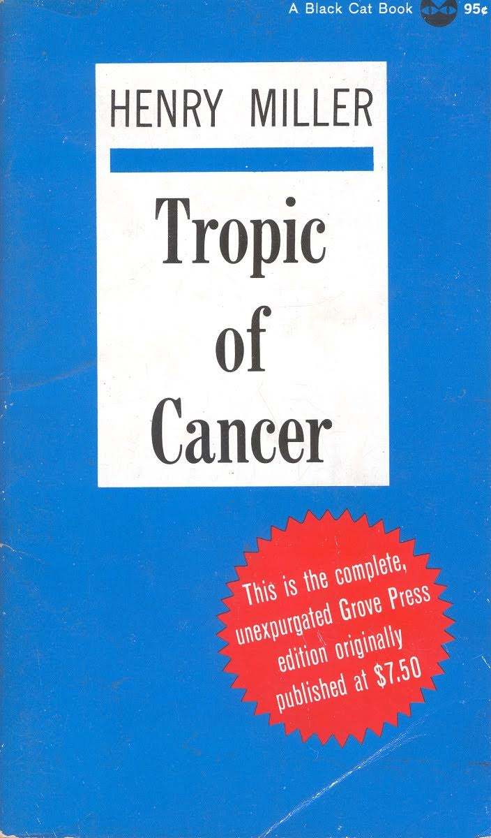 henry miller s tropic of cancer review Renegade: henry miller and the making of tropic of cancer (icons of  not a  review - i take great exception with your description of both henry miller the.